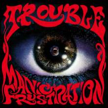 Trouble: Manic Frustration (Slipcase), CD