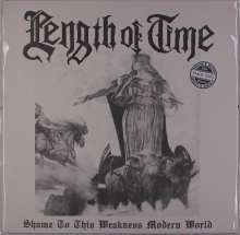 Length Of Time: Shame To This Weakness Modern World, LP