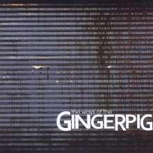 Gingerpig: Ways Of The Gingerpig, CD
