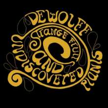 DeWolff: Strange Fruits And Undiscovered Plants, LP