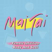 """Mai Tai: Female Intuition / Body And Soul (Limited Edition) (Pink Vinyl), Single 7"""""""