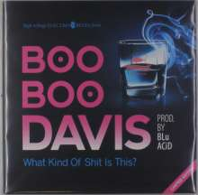 Boo Boo Davis: What Kind Of Shit Is This (Limited-Edition), LP