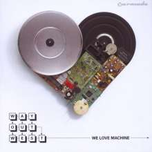 Way Out West: We Love Machine, CD