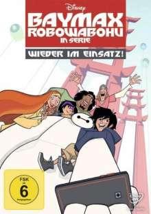 Baymax - Robowabohu in Serie: Wieder im Einsatz Vol. 1, DVD