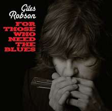 Giles Robson: For Those Who Need The Blues, CD