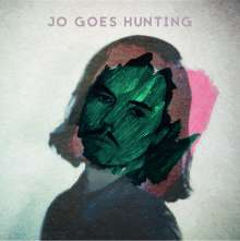 Jo Goes Hunting: Come, Future, LP