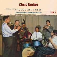 Chris Barber (geb. 1930): Just About As Good As It Gets!: The Original Jazz Recordings  Vol. 2, 2 CDs