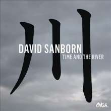 David Sanborn (geb. 1945): Time And The River (180g), LP