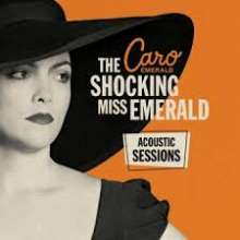 Caro Emerald (geb. 1981): The Shocking Miss Emerald (Acoustic Sessions) (Limited-Numbered-Edition), LP