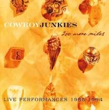 Cowboy Junkies: 200 More Miles: Live Performances 1985 - 1994, 2 CDs