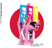 The Art Of Noise: Noise In The City: Live In Tokyo, 1986, CD