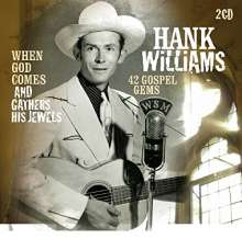Hank Williams: When God Comes And Gathers His Jewels, 2 CDs