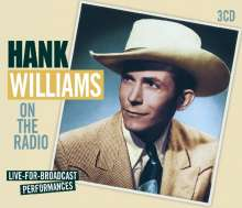 Hank Williams: On The Radio - Live For Braodcast Performances, 3 CDs