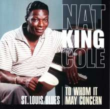 Nat King Cole (1919-1965): St.Louis Blues / To Whom It May Concern, CD