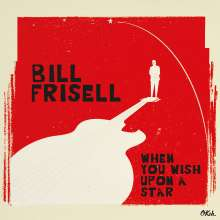 Bill Frisell (geb. 1951): When You Wish Upon A Star (180g), 2 LPs