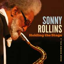 Sonny Rollins (geb. 1930): Holding The Stage (Road Shows Vol. 4) (180g), 2 LPs