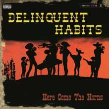 Delinquent Habits: Here Come The Horns (180g), 2 LPs
