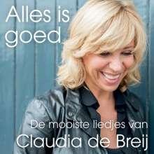 Claudia De Breij: Alles Is Goed (De Mooiste Liedjes Van) (180g), LP