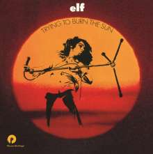 Elf Featuring Ronnie James Dio: Trying To Burn The Sun (180g), LP