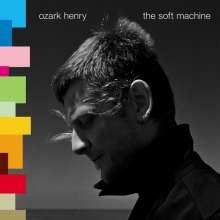 Ozark Henry: The Soft Machine (180g), LP