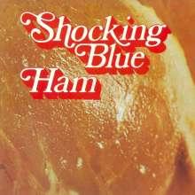 The Shocking Blue: Ham (remastered) (180g), LP