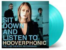 Hooverphonic: Sit Down And Listen To (180g) (Limited Numbered Edition) (Turquoise Vinyl), 2 LPs