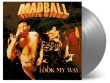 Madball: Look My Way (180g) (Limited-Numbered-Edition) (Silver Vinyl), LP