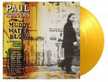 Paul Rodgers: Muddy Water Blues: A Tribute To Muddy Waters (180g) (Limited Numbered Edition) (Translucent Yellow Vinyl), 2 LPs