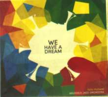 Brussels Jazz Orchestra: We Have A Dream, CD