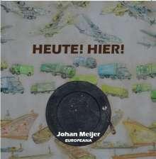 Johan Meijer: Heute! Hier!, CD