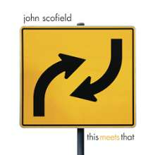 John Scofield (geb. 1951): This Meets That (180g) (Limited-Edition), 2 LPs