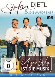 Stefan Dietl & Die Aufdreher: Unser Weg ist die Musik, DVD