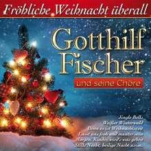 Gotthilf Fischer: Fröhliche Weihnacht überall, CD
