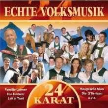 Various Artists: 24 Karat-Echte Volksmusik, 2 CDs