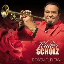 Walter Scholz: Rosen für dich, CD