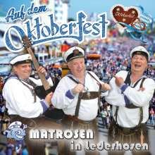 Matrosen In Lederhosen: Auf dem Oktoberfest, CD
