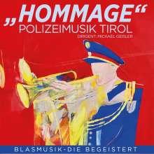 Polizeimusik Tirol: Hommage-Blasmusik die begeistert, CD
