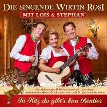 Die Singende Wirtin Rosi Mit Lois & Stephan: In Kitz do gibt's ka Rentier, Maxi-CD