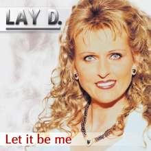 Lay D.: Let It Be Me, CD
