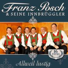 Franz Posch & Seine Innbrüggler: Allweil lustig, CD
