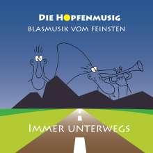 Die Hopfenmusig: Immer unterwegs, CD