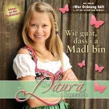 Laura Kamhuber: Wie guat,dass i a Madl bin, CD