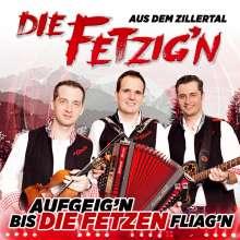 Die Fetzig'n Aus Dem Zillertal: Aufgeig'n bis die Fetzen fliagn, CD