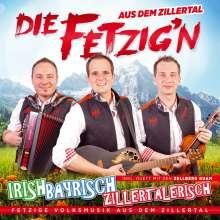 Die Fetzig'n Aus Dem Zillertal: Irish, Bayrisch, Zillertalerisch, CD