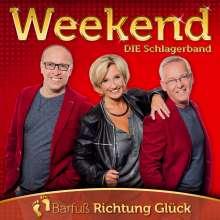 Weekend (Schlager): Barfuß Richtung Glück: 30 jähriges Bühnenjubiläum, CD