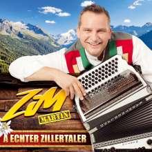 ZiM-Martin - Der Zillertaler Musikant: A echter Zillertaler, CD