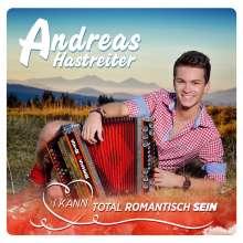 Andreas Hastreiter: I kann total romantisch sein, CD