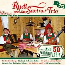 Rudi Und Das Sextner Trio: Unsere 50 schönsten Lieder, 2 CDs