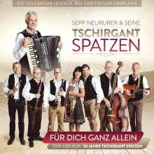 Tschirgant Spatzen: Für dich ganz allein-50 Jahre, CD