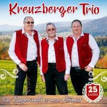 Kreuzberger Trio: Der Bayerwald ist unsre Heimat: 25 Jahre, CD